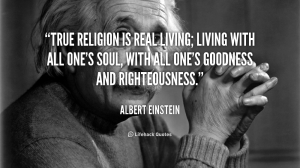 quote-Albert-Einstein-true-religion-is-real-living-living-with-41106_2