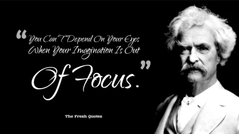 you-cant-depend-on-your-eyes-when-your-imagination-is-out-of-focus-mark-twain-quotes-800x450